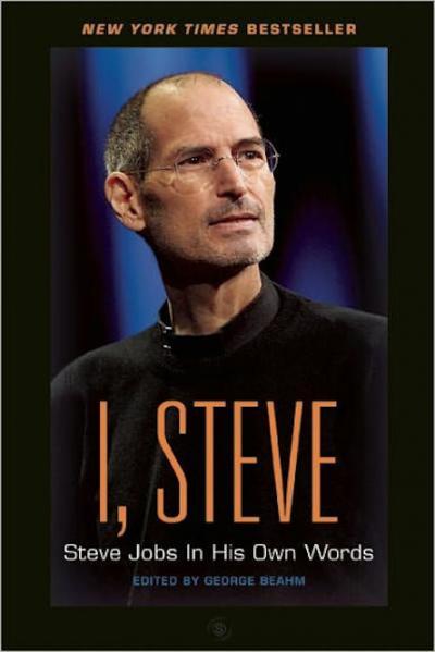 I, Steve – Steve Jobs In His Own Words