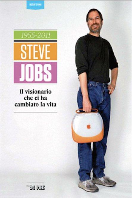 Steve Jobs il visionario che ci ha cambiato la vita